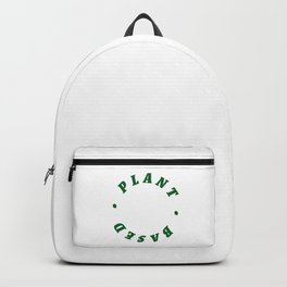 Plant Based - Go vegan - Green text Backpack