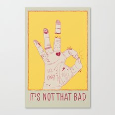 It's Not That Bad Canvas Print