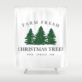 Farm Fresh Christmas Trees Shower Curtain