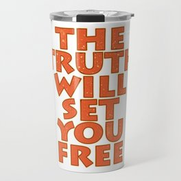 """Simple yet attractive tee design with text """"The Truth Will Set You Free"""". Makes a nice gift too!  Travel Mug"""