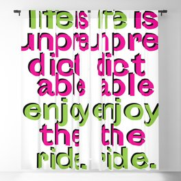 Life is unpredictable - enjoy the ride motivational quote positive Blackout Curtain