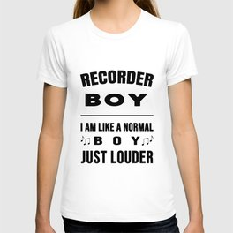 Recorder Boy Like A Normal Boy Just Louder T-shirt