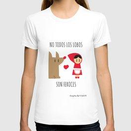 No todos los lobos son feroces T-shirt