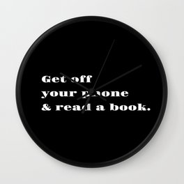 Get Off Your Phone & Read A Book Wall Clock