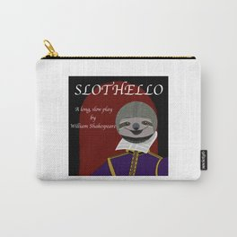 Slothello - a long, slow play by William Shakespeare Carry-All Pouch