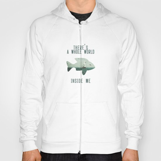 There is a whole world inside me Hoody