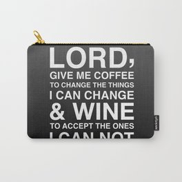 Lord give me wine Carry-All Pouch