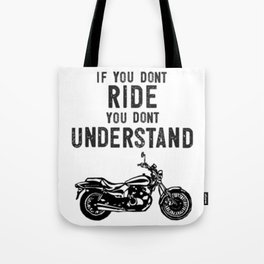 If You Don't Ride You Dont Understand Moto Biker Street Bike Tote Bag