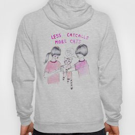 Less Catcalls, More Cats Hoody