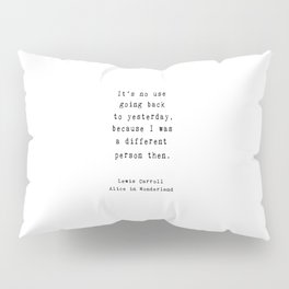 Alice in Wonderland - Different Person quote Pillow Sham