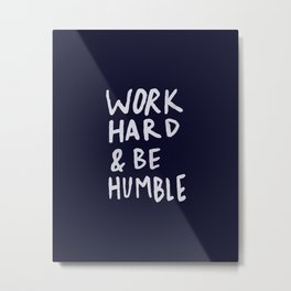 Work Hard and Be Humble x Navy Metal Print