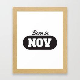 Born in November Framed Art Print