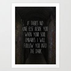 ▲ i will follow you into the dark. ▲ Art Print