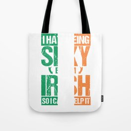 Hate being Sexy I'm Irish So I Can't Help It Tote Bag