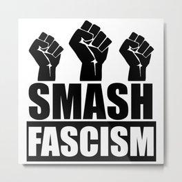 SMASH FASCISM Metal Print