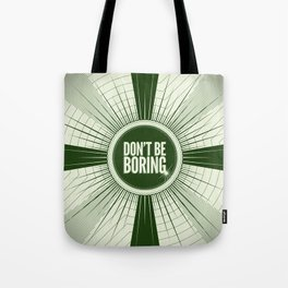 Don't Be Boring Tote Bag