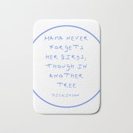 Dickinson poetry- Mama never forgets her birds thought in another tree Bath Mat