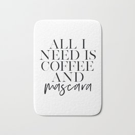 GIRLS ROOM DECOR, All I Need Is Coffee And Mascara, Funny Print, Coffee Sign, Quote Prints,Gift For Bath Mat