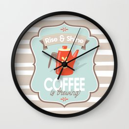 "Coffee Kettle ""Rise and Shine, Coffee is Brewing"" Quote Mid Century Modern Print Wall Clock"