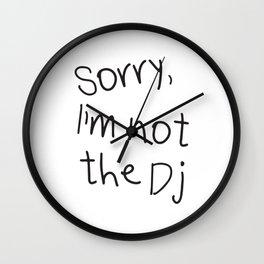 Sorry, I'm not a Dj Wall Clock