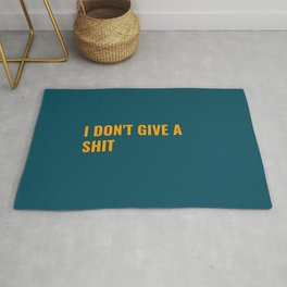 I don't give a shit Rug