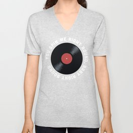 You Spin Me Right Round, Baby Right Round Unisex V-Neck