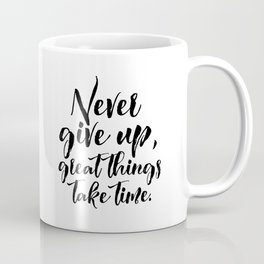 Motivational Poster, Never Give Up.. Office Decor, Quote Print, Typography Poster Coffee Mug
