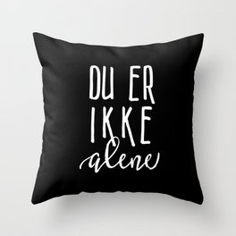 You are not alone inverted Throw Pillow
