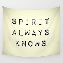 Spirit Always Knows Wall Tapestry