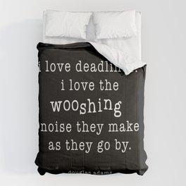 I Love Deadlines Comforters