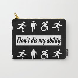 don't dis my ability funny quote Carry-All Pouch