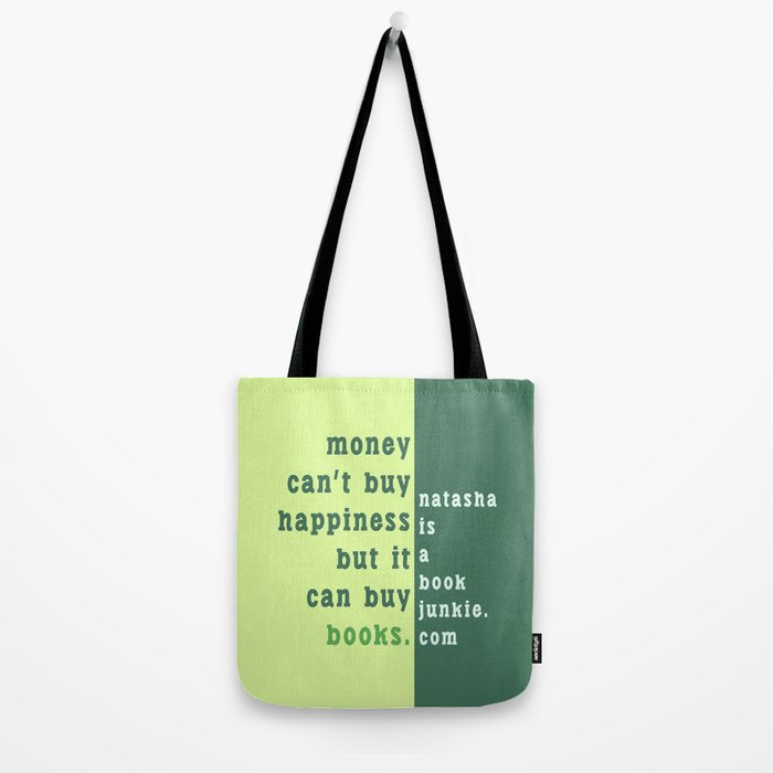 Money can't buy happiness... Tote Bag