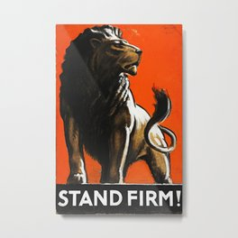 Stand Firm! Metal Print