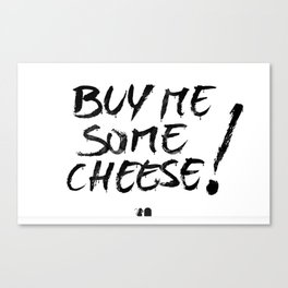 Buy me cheese Canvas Print