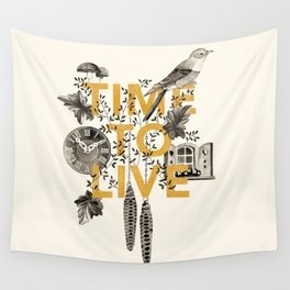 Time to live Wall Tapestry