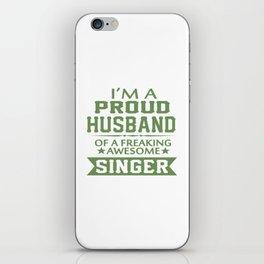 I'M A PROUD SINGER'S HUSBAND iPhone Skin