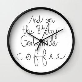 God Made Coffee Wall Clock