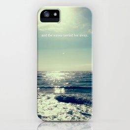 and the waves carried her away iPhone Case