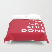 get shit done Duvet Covers featuring Get Shit Done by broookln