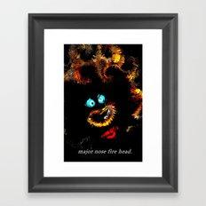 Major nose fire head. Framed Art Print