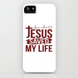 Jesus Saved My Life Christ Priest Quote Meme Gift iPhone Case