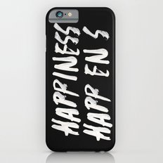 HAPPINESS HAPPENS iPhone 6s Slim Case