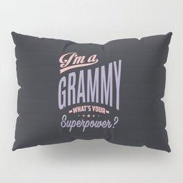 I'm a Grammy Pillow Sham