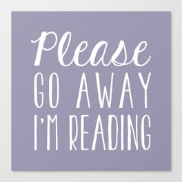 Please Go Away, I'm Reading (Polite Version) - Purple Canvas Print