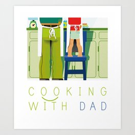 COOKING WITH DAD Art Print