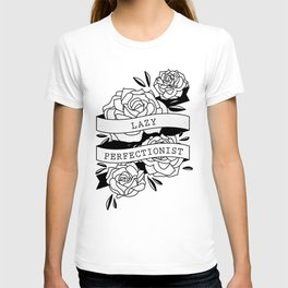 lazy perfectionist T-shirt