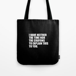 funny sarcastic quote Tote Bag