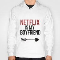 boyfriend Hoodies featuring Netflix is my Boyfriend by RexLambo