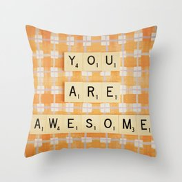 You Are Awesome Throw Pillow