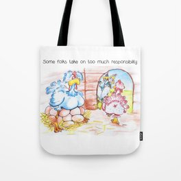 Some Folks Take On Too Much Responsibility Tote Bag